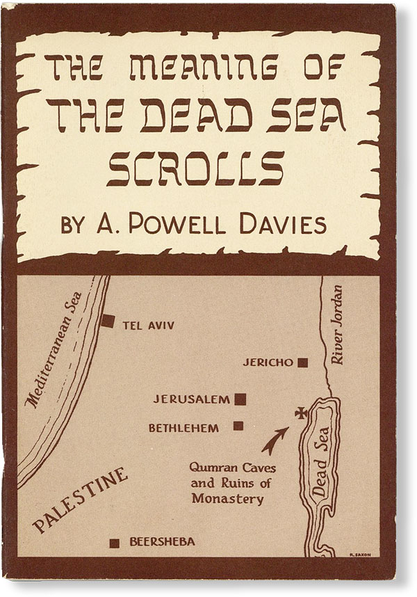The Meaning of the Dead Sea Scrolls. A. Powell DAVIES