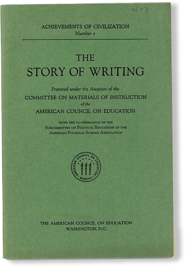 The Story of Writing. AMERICAN COUNCIL ON EDUCATION - COMMITTEE ON MATERIALS OF INSTRUCTION