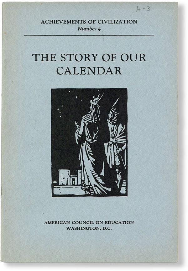 The Story of Our Calendar. AMERICAN COUNCIL ON EDUCATION - COMMITTEE ON MATERIALS OF INSTRUCTION