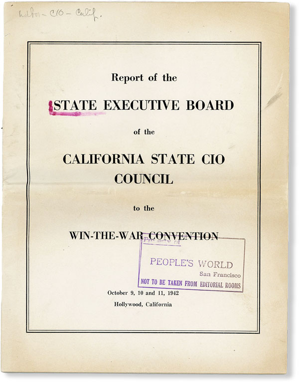 Report of the State Executive Board of the California State CIO to the Win-the-War Convention,...