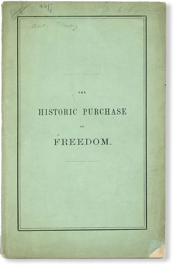 The Historic Purchase of Freedom. An Oration Delivered Before the Fraternity, in the Music Hall,...