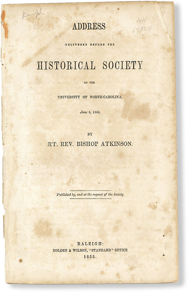 Address Delivered Before the Historical Society of the University of North-Carolina, June 6,...