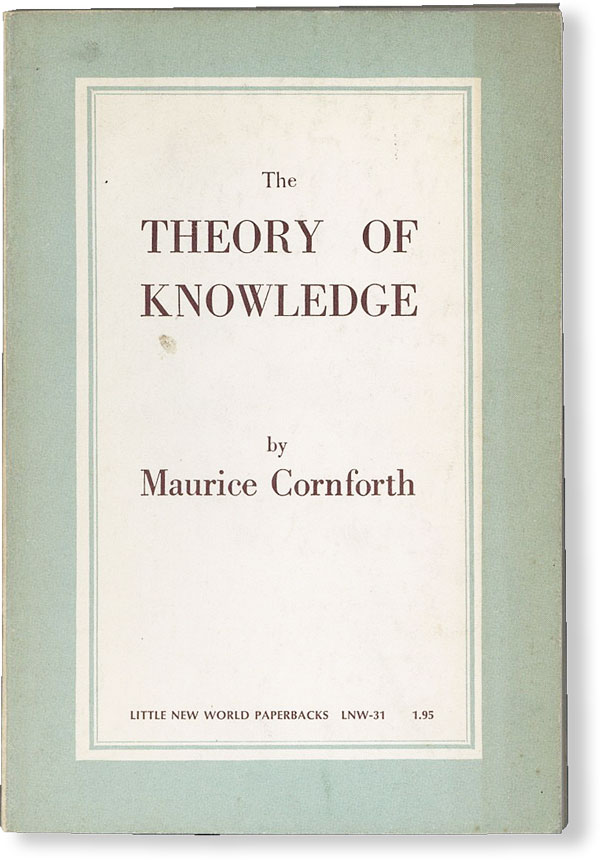 The Theory of Knowledge. Maurice CORNFORTH