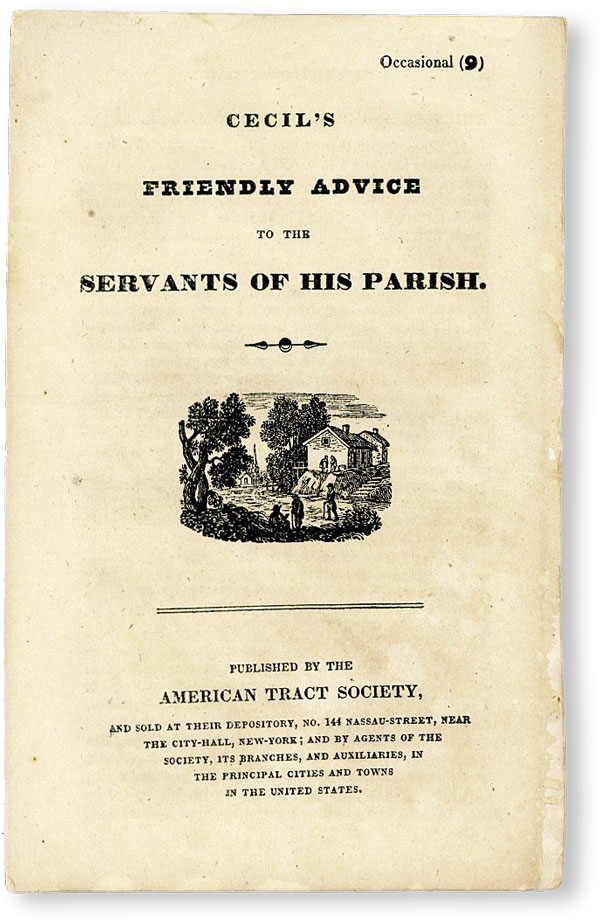 Cecil's Friendly Advice to the Servants of His Parish [Occasional No. 9]. AMERICAN TRACT SOCIETY