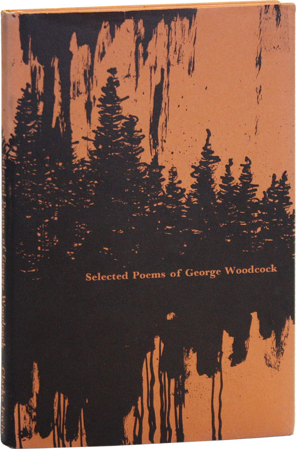 Selected Poems of George Woodcock. George WOODCOCK, Pat Gangnon