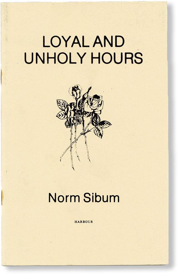 Loyal and Unholy Hours: Poems. POETRY CHAPBOOK, Norm SIBUM