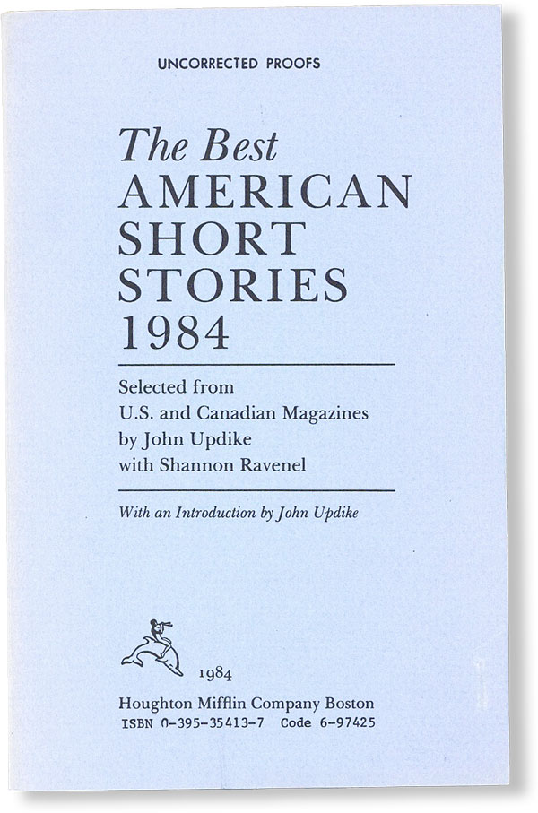 The Best American Short Stories 1984 [Uncorrected Proof]. John UPDIKE, Shannon Ravenel