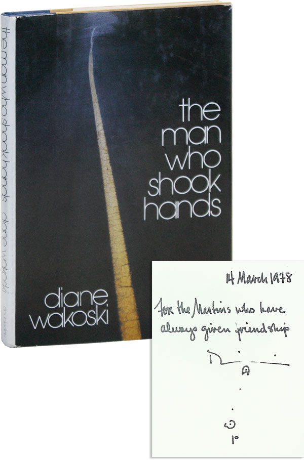 The Man Who Shook Hands [Inscribed and Signed]. Diane WAKOSKI