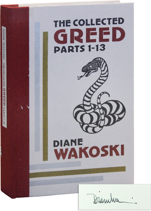 The Collected Greed, Parts 1-13 [Limited Edition, Signed]. Diane WAKOSKI