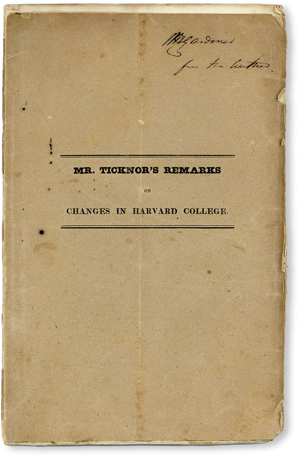 Remarks on Changes Lately Proposed or Adopted, in Harvard University [Cover title: Mr. Ticknor's...