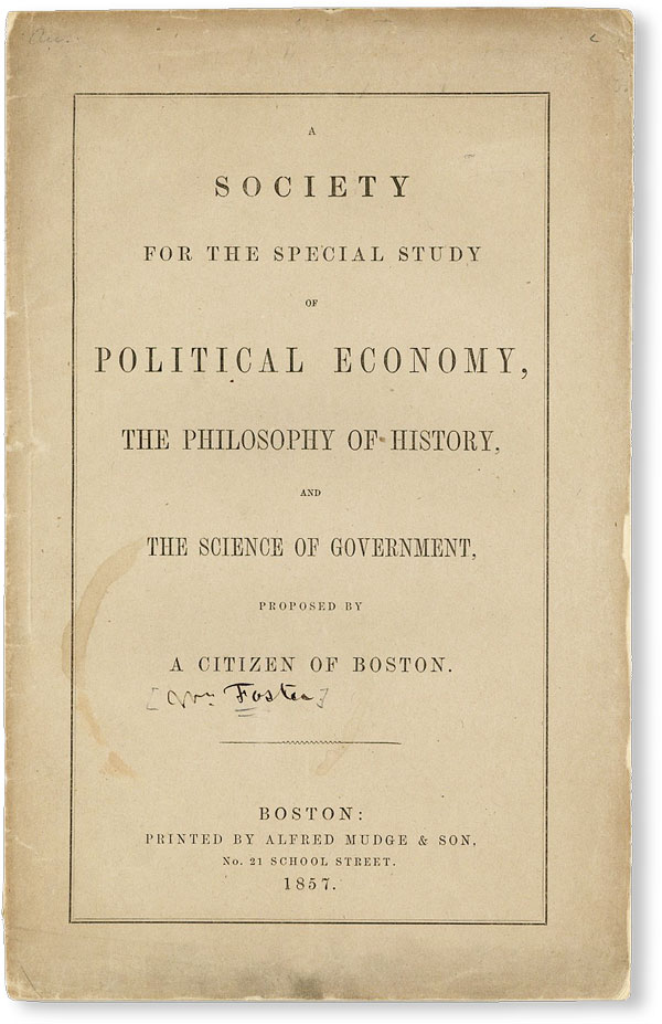 A Society for the Special Study of Political Economy, the Philosophy of History, and the Science...