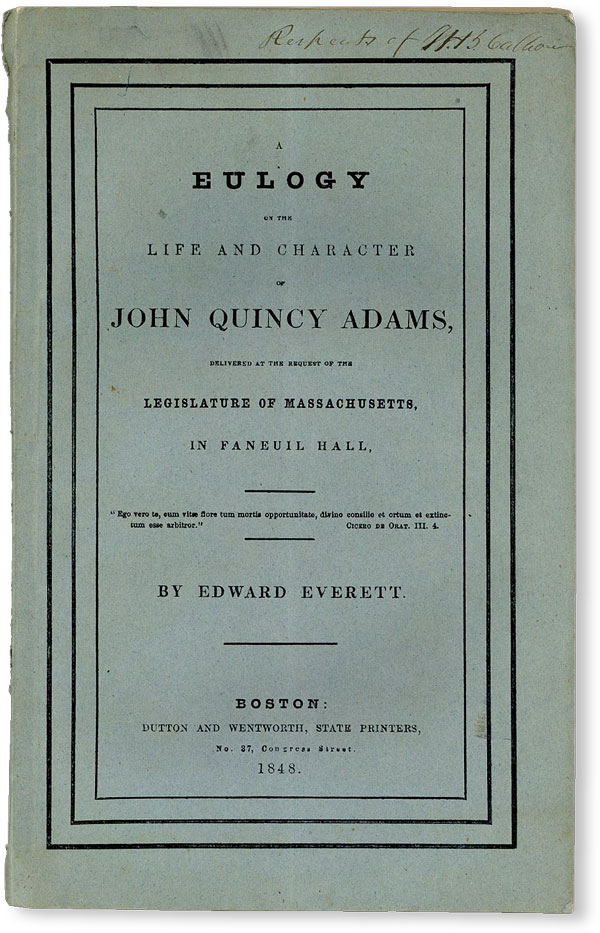 A Eulogy on the Life and Character of John Quincy Adams, delivered at the request of the...