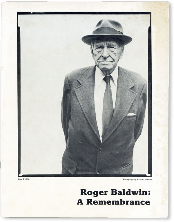 Roger Baldwin: A Remembrance. AMERICAN CIVIL LIBERTIES UNION