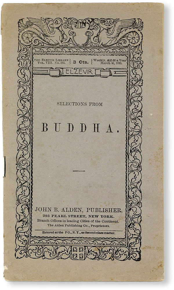 Selections from Buddha [Elzevir Library v. VIII, no. 383 - March 30, 1889]. EASTERN RELIGIONS,...