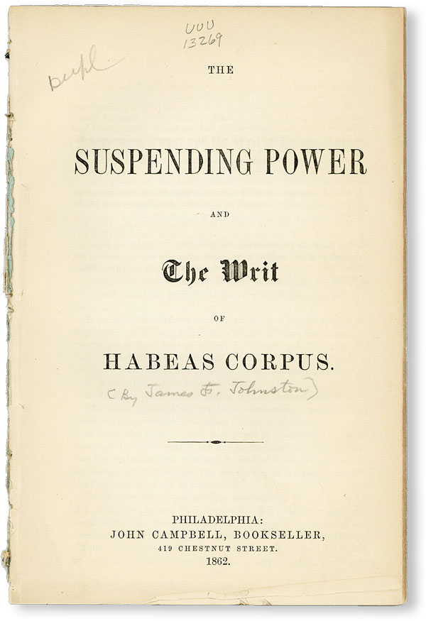The Suspending Power and the Writ of Habeas Corpus. ANONYMOUS, attr James F. Johnston