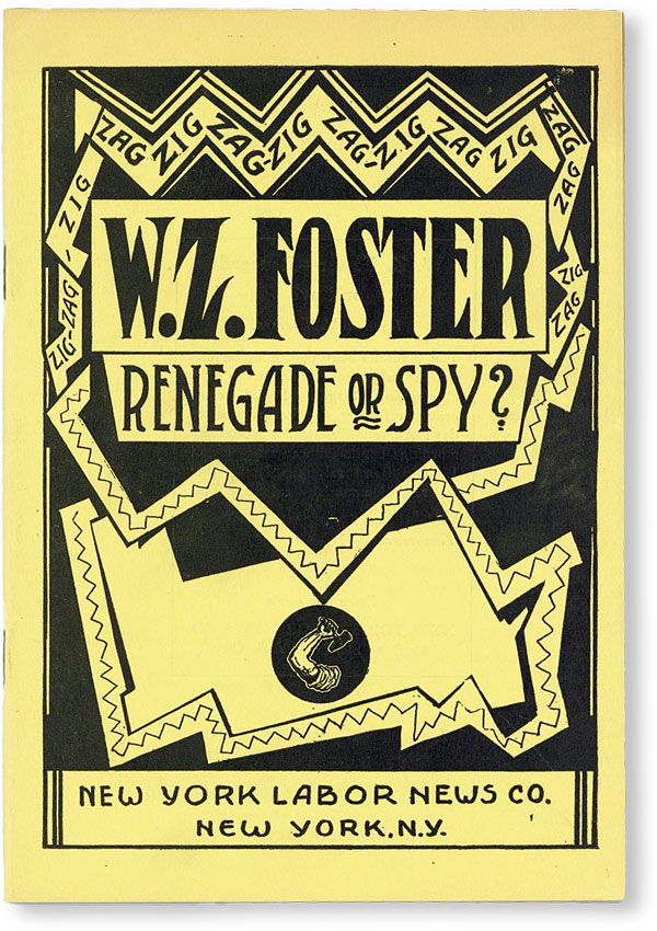 W.Z. Foster--Renegade or Spy? Arnold PETERSEN