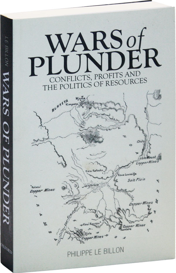 Wars of Plunder: Conflicts, Profits and the Politics of Resources. Philippe Le BILLON
