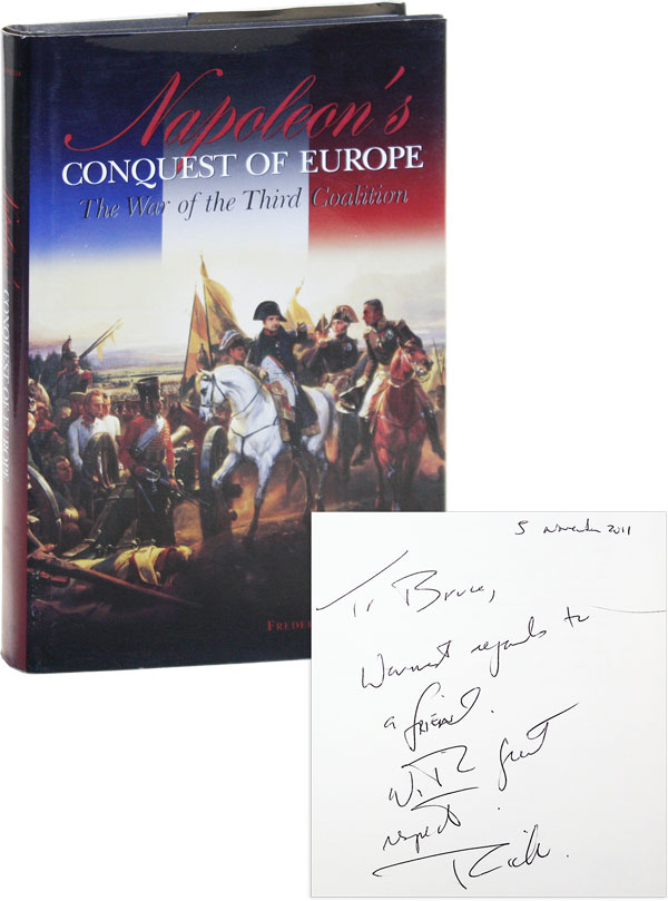 Napoleon's Conquest of Europe: the War of the Third Coalition. Frederick C. SCHNEID