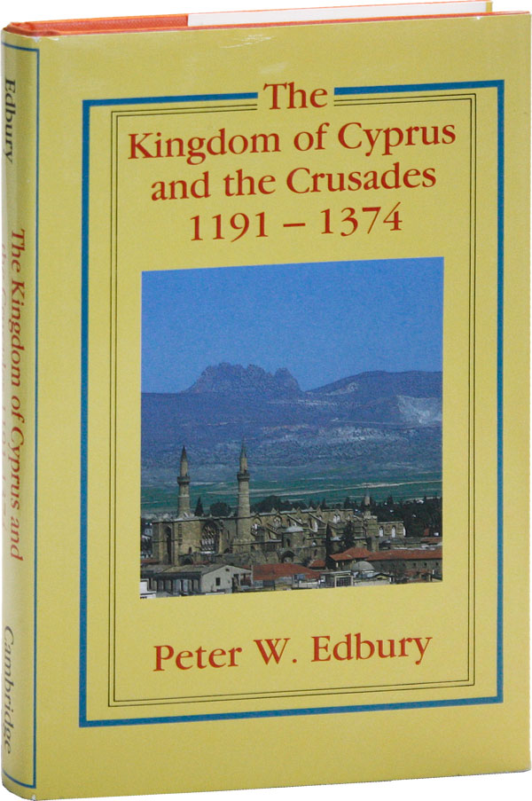 The Kingdom of Cyprus and the Crusades, 1191-1374. Peter W. EDBURY