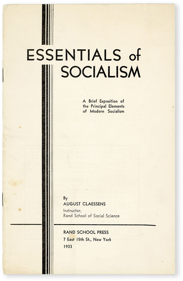 Essentials of Socialism: a Brief Exposition of the Principal Elements of Modern Socialism. August...