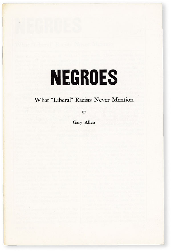 "Negroes. What ""Liberal"" Racists Never Mention. RACIST LITERATURE, Gary ALLEN"