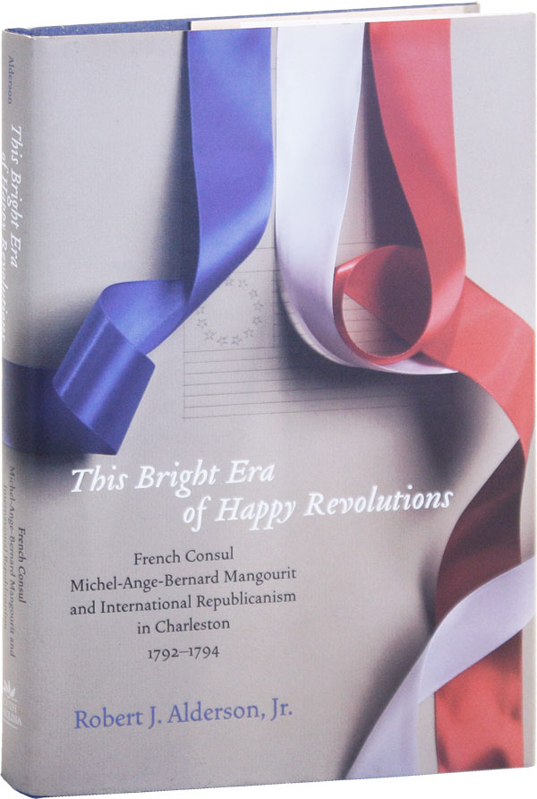 This Bright Era of Happy Revolutions: French Consul Michel-Ange-Bernard Mangourit and...