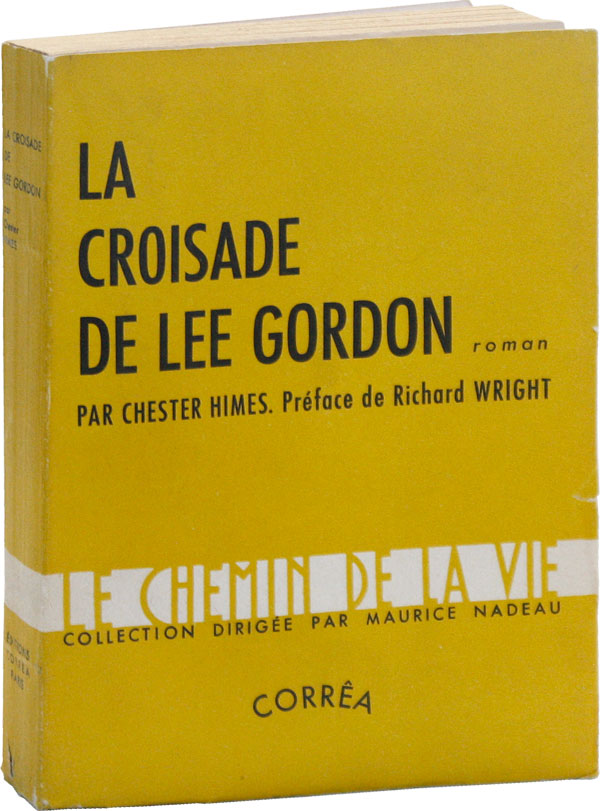 La Croisade De Lee Gordon (Lonely Crusade). AFRICAN AMERICANA, Chester HIMES, Richard WRIGHT,...
