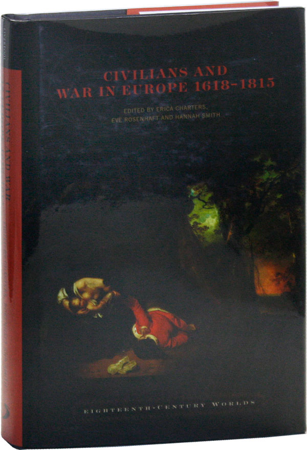 Civilians and War in Europe, 1618-1815. Erica CHARTERS, Eve Rosenhaft, eds Hannah Smith