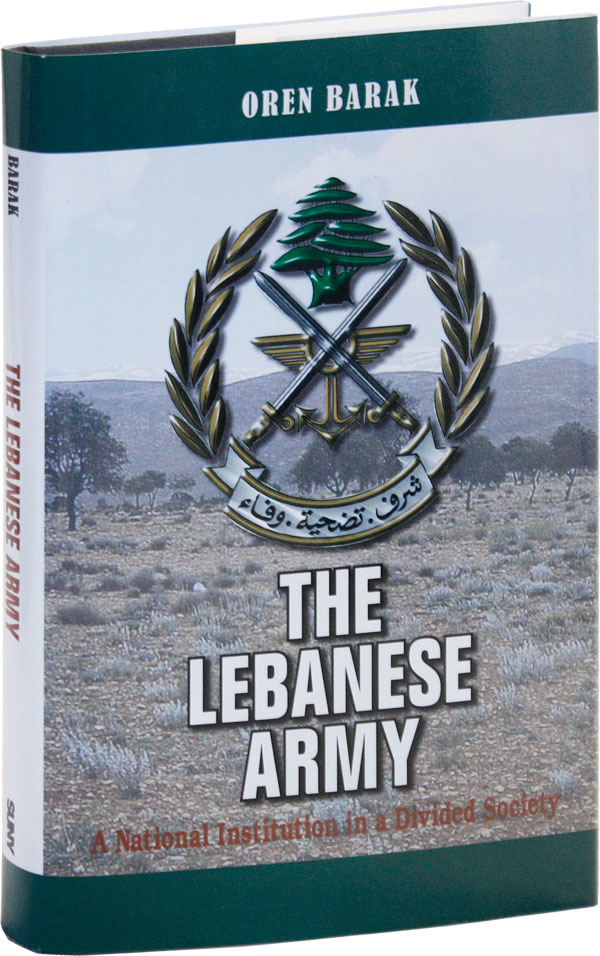 The Lebanese Army: A National Institution in a Divided Society. Oren BARAK