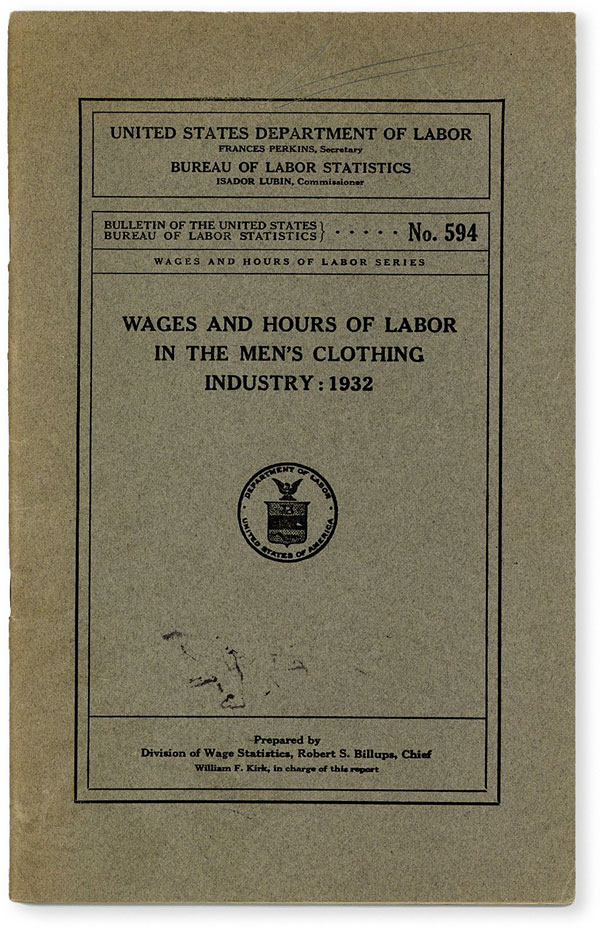 Wages and Hours of Labor in the Men's Clothing Industry: 1932. U S. DEPARTMENT OF LABOR, Robert...