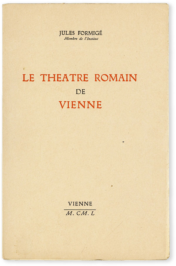 Le Theatre Romain de VIenne. CLASSICAL ARCHAEOLOGY - FRANCE, Jules FORMIG&Eacute