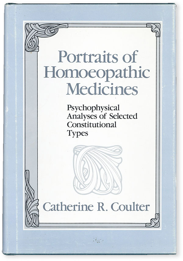 Portraits of Homoeopathic Medicines: Psychophysical Analyses of Selected Constitutional Types....