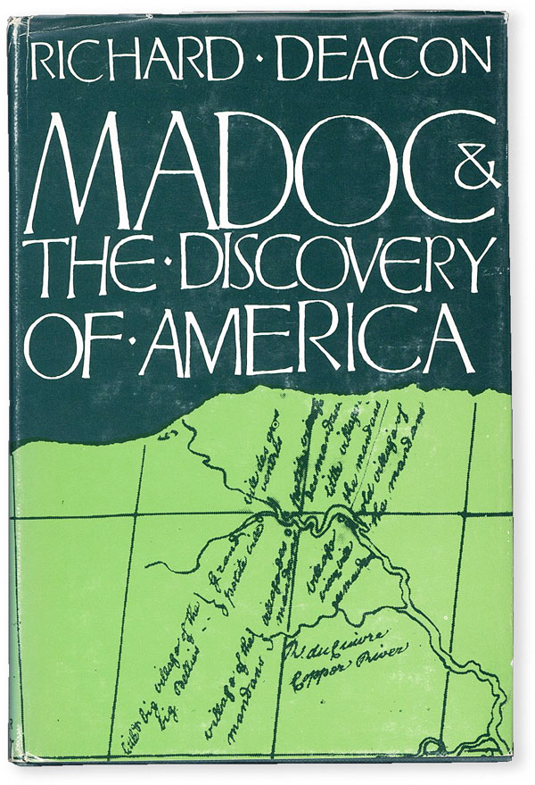 Madoc and the Discovery of America: Some New Light on an Old Controversy. Richard DEACON