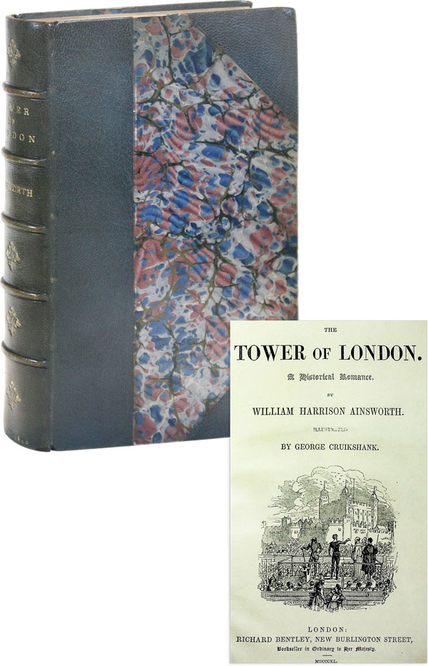The Tower of London. A Historical Romance. William Harrison AINSWORTH, George Cruikshank