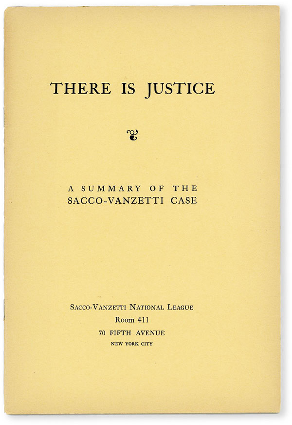 There Is Justice. A Summary of the Sacco-Vanzetti Case. ANARCHISM - SACCO-VANZETTI, William FLOYD