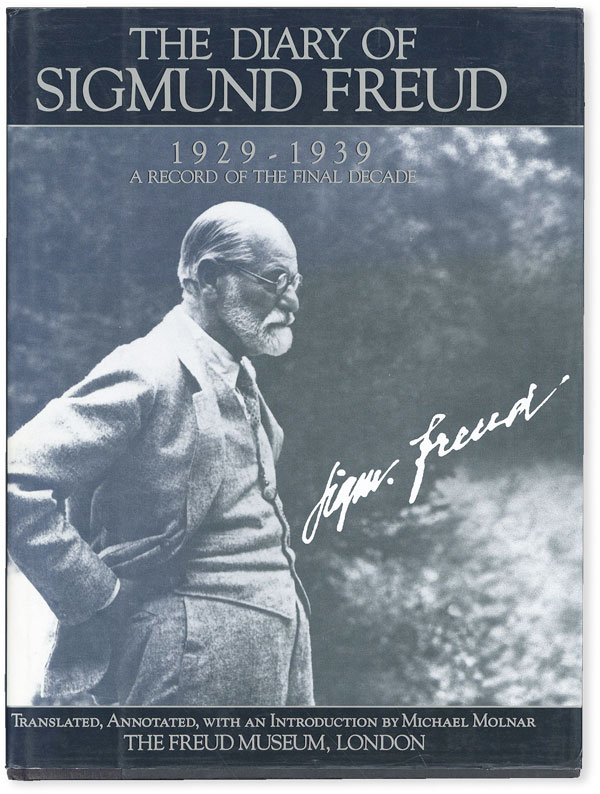 The Diary of Sigmund Freud 1929-1939: A Record of the Final Decade. Sigmund FREUD, Michael...