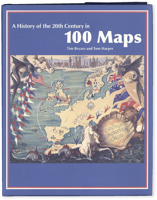 A History of the 20th Century in 100 Maps. Tim BRYARS, Tom Harper