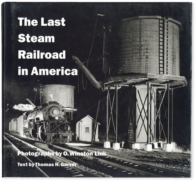 The Last Steam Railroad in America. O. Watson LINK, photographs, text Thomas H. Garver