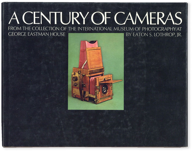 A Century of Cameras: from the Collection of the International Museum of Photography at George...