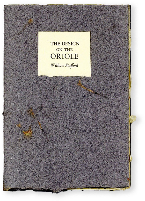 The Design on the Oriole [Limited Edition, Signed]. William STAFFORD