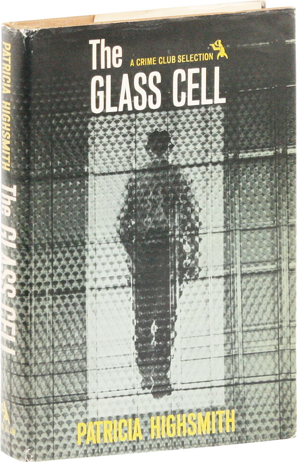 The Glass Cell. Patricia HIGHSMITH, aka Mary Patricia Plangman