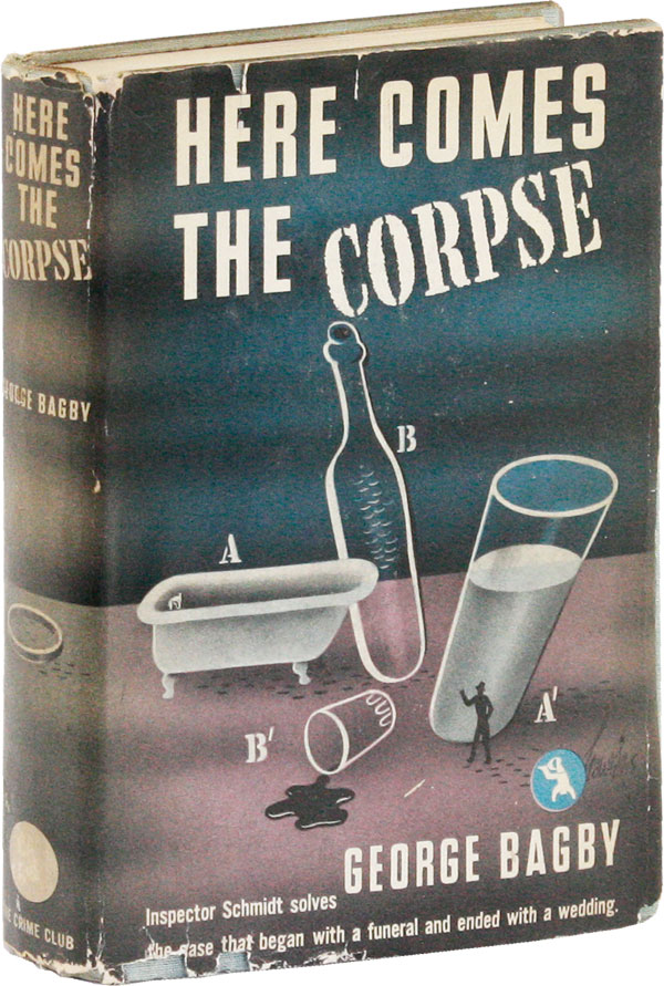 Here Comes the Corpse. George BAGBY, pseud. Aaron Marc Stein