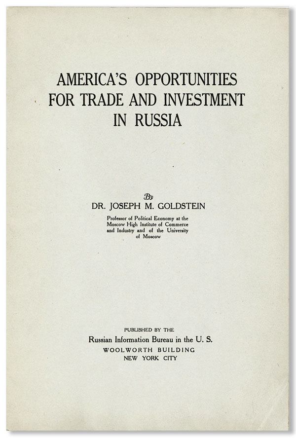 America's Opportunities for Trade and Investment in Russia. Dr. Joseph M. Goldstein