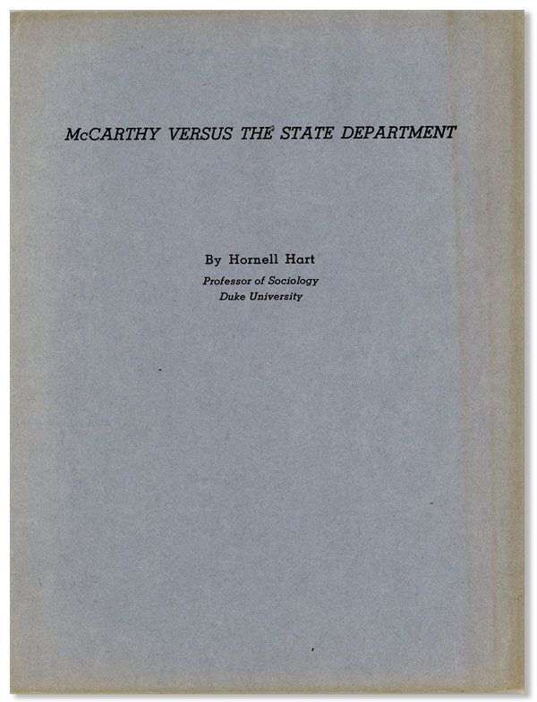 McCarthy Versus the State Department. Toward Consensus on Certain Charges Against the State Department By Senator Joseph McCarthy and Others. An Impartial Factual Analysis. Hornell Hart.