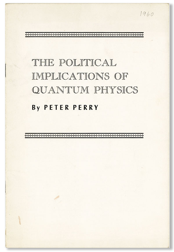 The Political Implications of Quantum Physics. Peter Perry