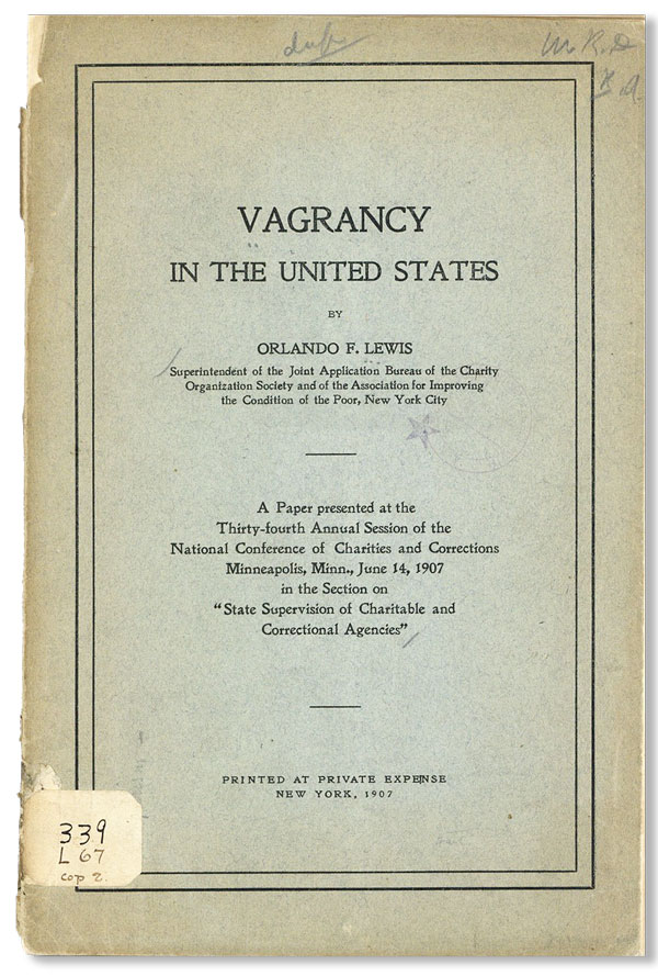 Vagrancy in the United States. A Paper Presented at the Thirty-fourth Annual Session of the National Conference of Charities and Corrections, Minneapolis, Minn., June 14, 1907. HOBOES, Orlando F. Lewis.