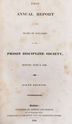 First [through Fourth] Annual Report of the Board of Managers of the Prison Discipline Society, Boston, June 2, 1826 [through 1829]