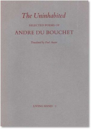 The Uninhabited: Selected Poems of Andre Du Bouchet [Signed by Auster]