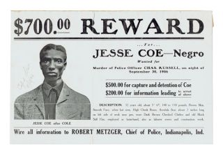 "Wanted Poster: ""$700.00 Reward For Jesse Coe - Negro. Wanted for Murder of Police Officer Chas. Russell, on night of September 30, 1906."""