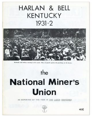 Harlan & Bell, Kentucky, 1931-2. The National Miner's Union as Reported at the Time in The Labor Defender